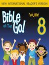 Bible on the Go, Volume 8 (MP3): The Desert Journey and the Ten Commandments (Exodus 13-16, 19-20, 24, 26)